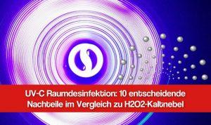 UV-C Desinfektion: 10 krasse Nachteile im Vergleich zu H2O2 Kaltnebel